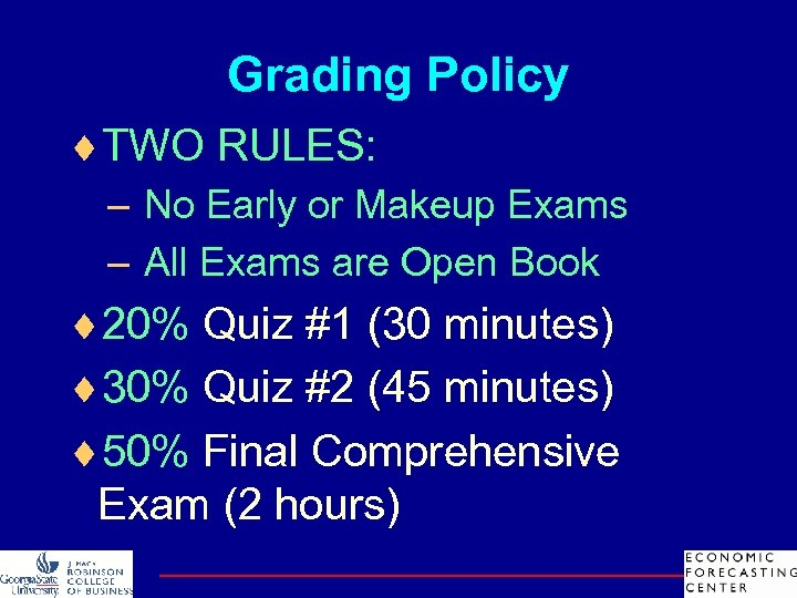Grading Policy ¨TWO RULES: – No Early or Makeup Exams – All Exams are