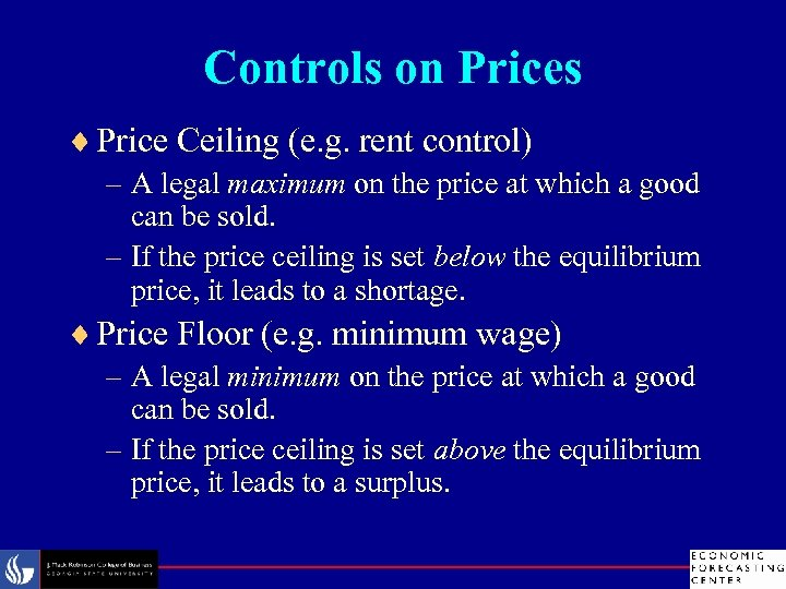 Controls on Prices ¨ Price Ceiling (e. g. rent control) – A legal maximum