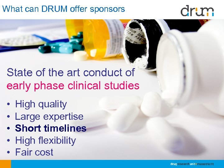 What can DRUM offer sponsors State of the art conduct of early phase clinical