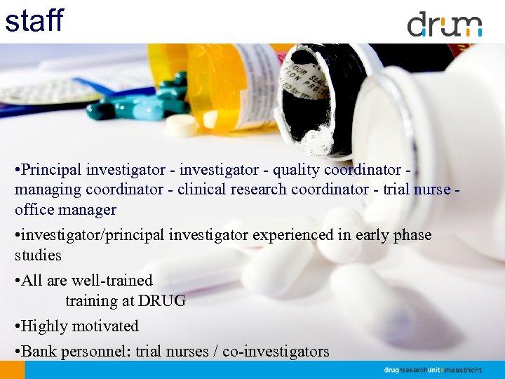 staff • Principal investigator - quality coordinator managing coordinator - clinical research coordinator -