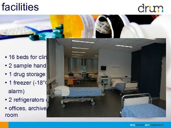 facilities • 16 beds for clinical research and overnight stay • 2 sample handling