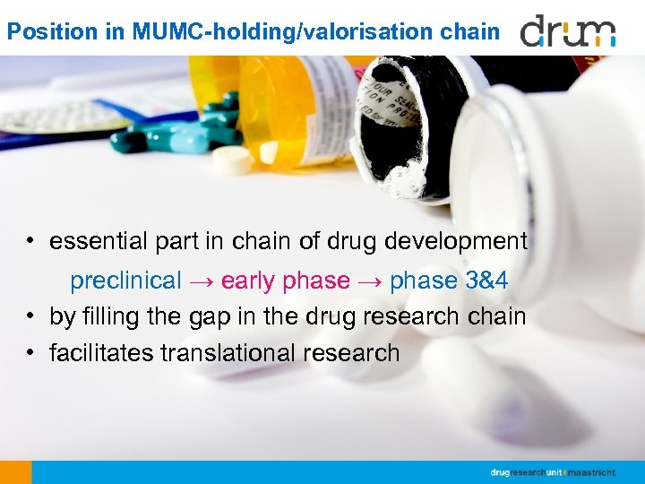 Position in MUMC-holding/valorisation chain • essential part in chain of drug development preclinical →