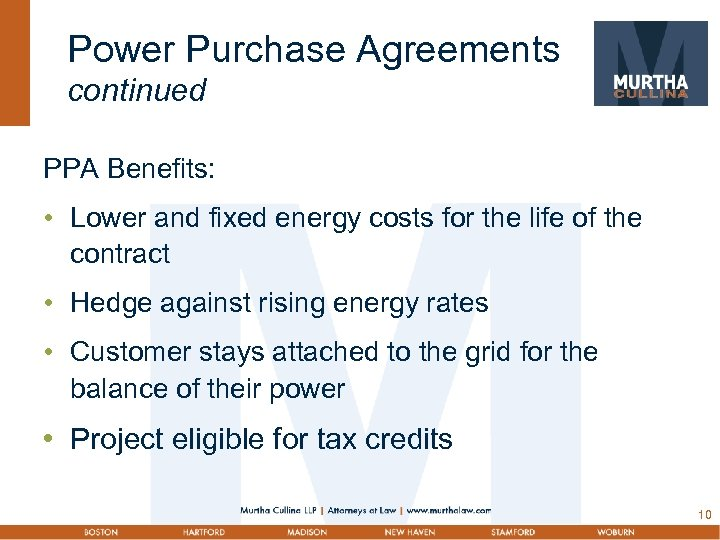 Power Purchase Agreements continued PPA Benefits: • Lower and fixed energy costs for the
