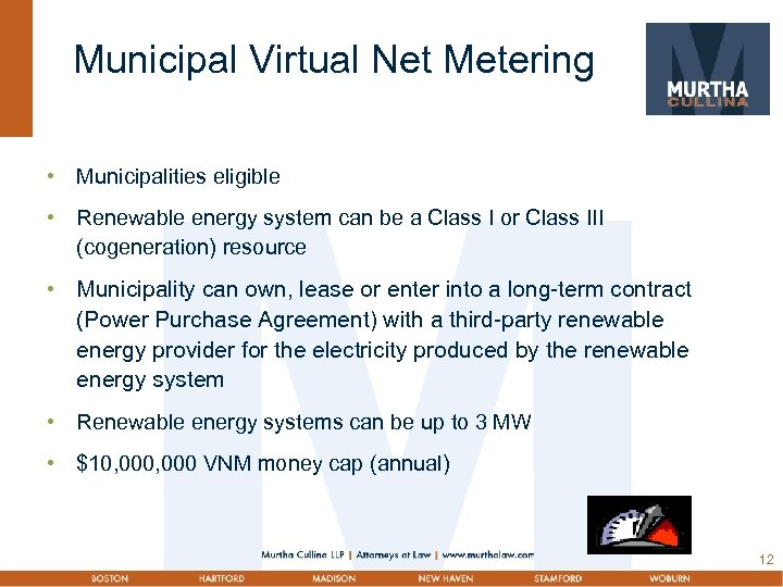 Municipal Virtual Net Metering • Municipalities eligible • Renewable energy system can be a