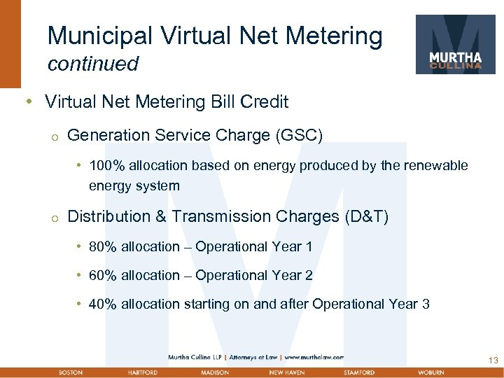 Municipal Virtual Net Metering continued • Virtual Net Metering Bill Credit Generation Service Charge