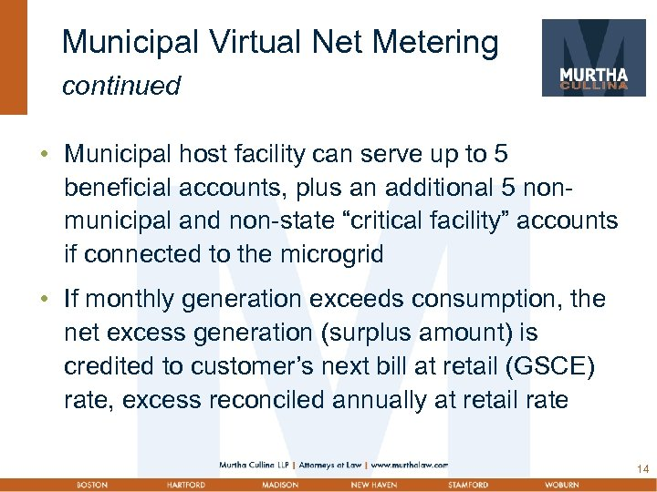 Municipal Virtual Net Metering continued • Municipal host facility can serve up to 5