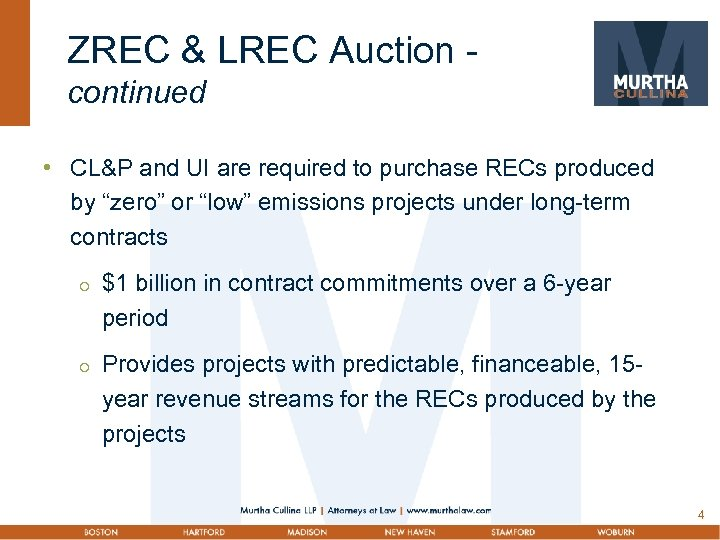 ZREC & LREC Auction continued • CL&P and UI are required to purchase RECs