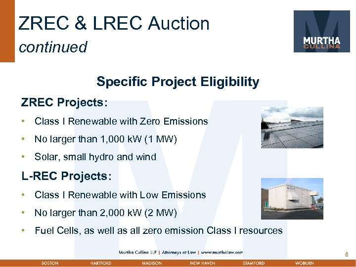 ZREC & LREC Auction continued Specific Project Eligibility ZREC Projects: • Class I Renewable