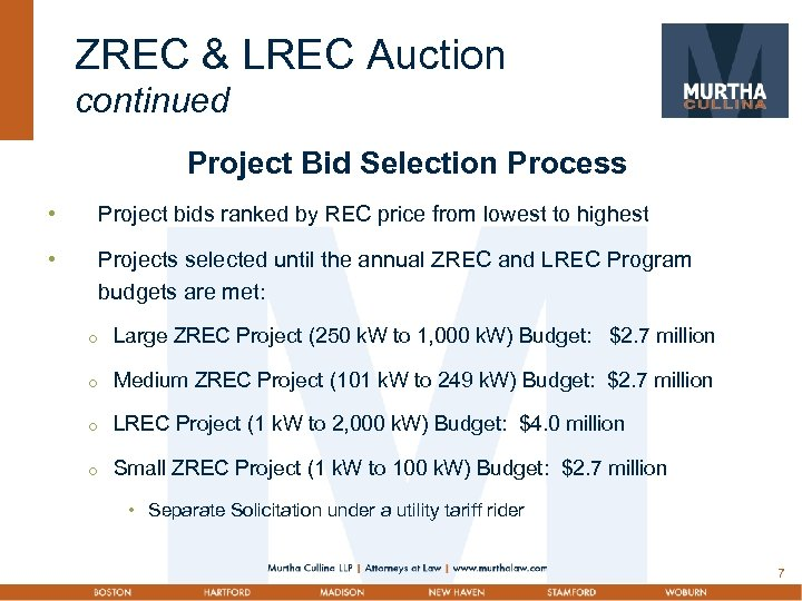 ZREC & LREC Auction continued Project Bid Selection Process • Project bids ranked by