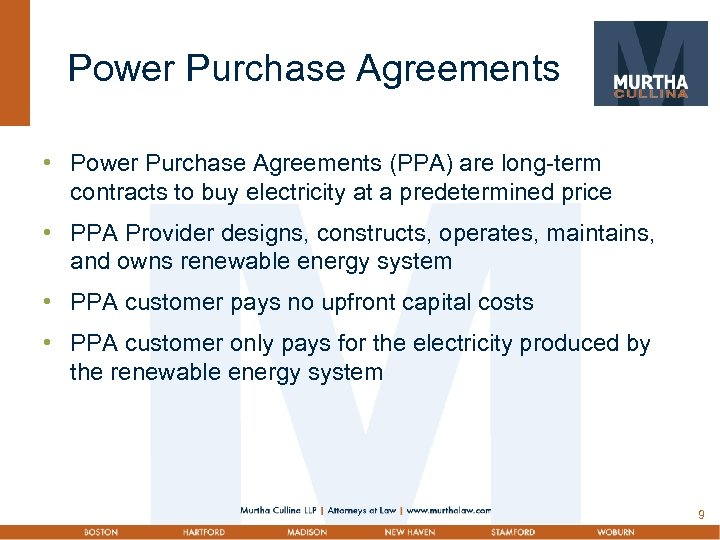 Power Purchase Agreements • Power Purchase Agreements (PPA) are long-term contracts to buy electricity