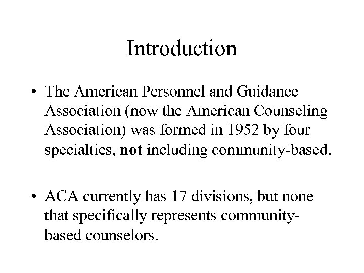 Introduction • The American Personnel and Guidance Association (now the American Counseling Association) was