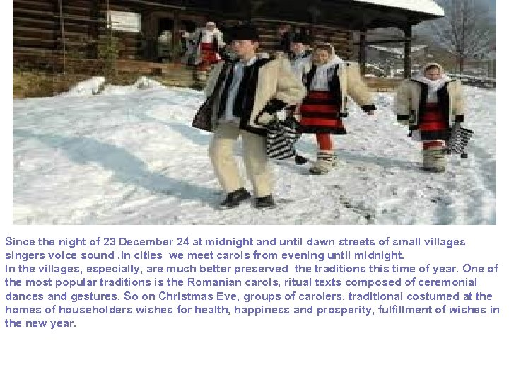 Since the night of 23 December 24 at midnight and until dawn streets of