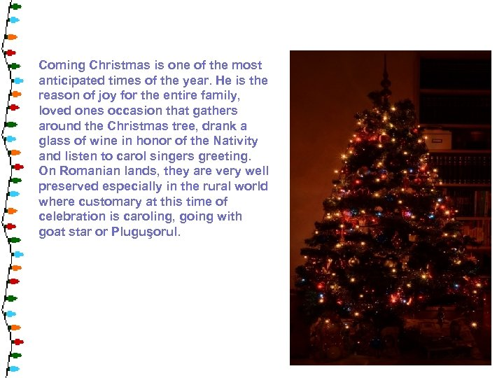 Coming Christmas is one of the most anticipated times of the year. He is
