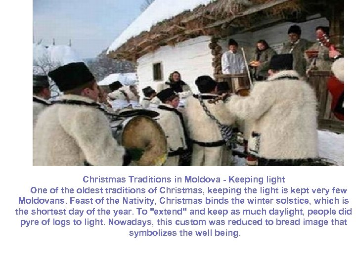 Christmas Traditions in Moldova - Keeping light One of the oldest traditions of Christmas,