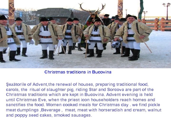 Christmas traditions in Bucovina Şezătorile of Advent, the renewal of houses, preparing traditional food,