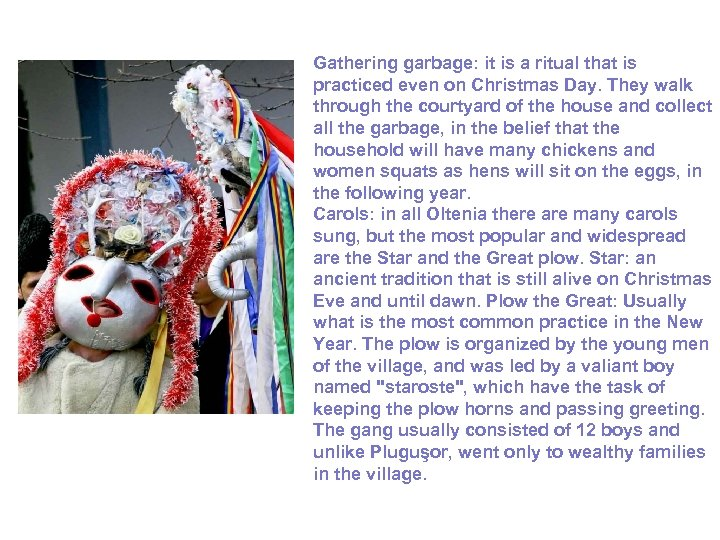 Gathering garbage: it is a ritual that is practiced even on Christmas Day. They