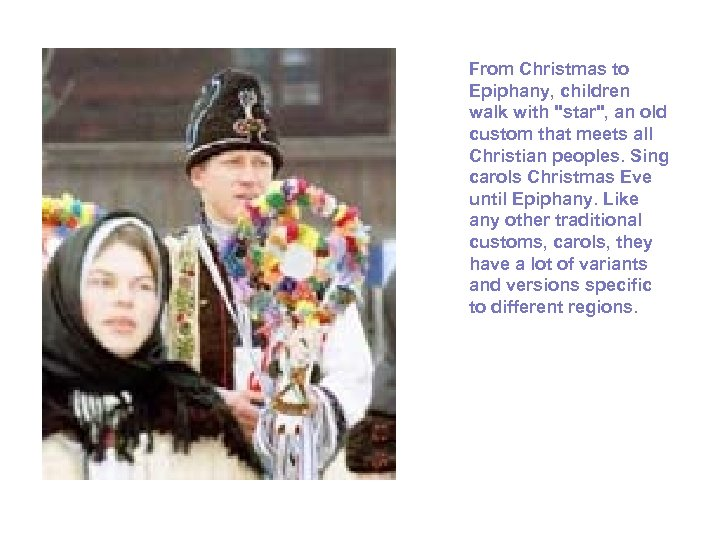 From Christmas to Epiphany, children walk with