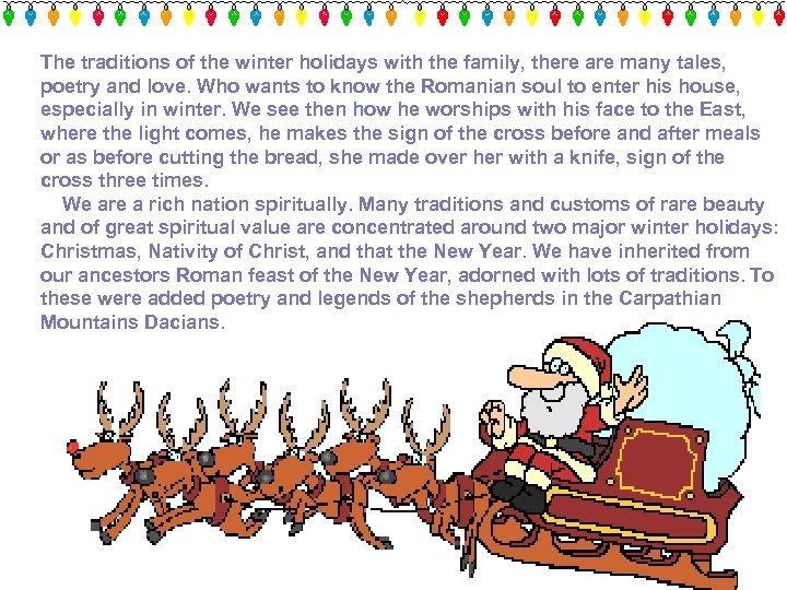 The traditions of the winter holidays with the family, there are many tales, poetry