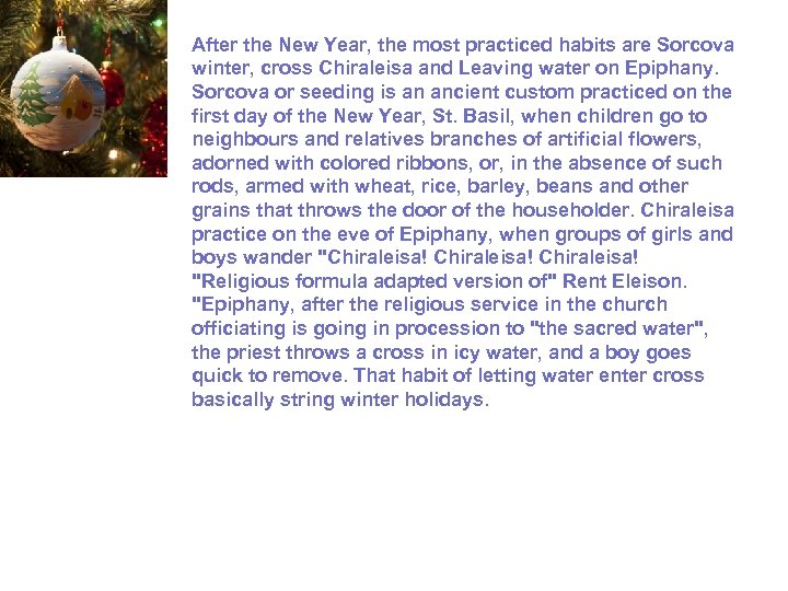 After the New Year, the most practiced habits are Sorcova winter, cross Chiraleisa and