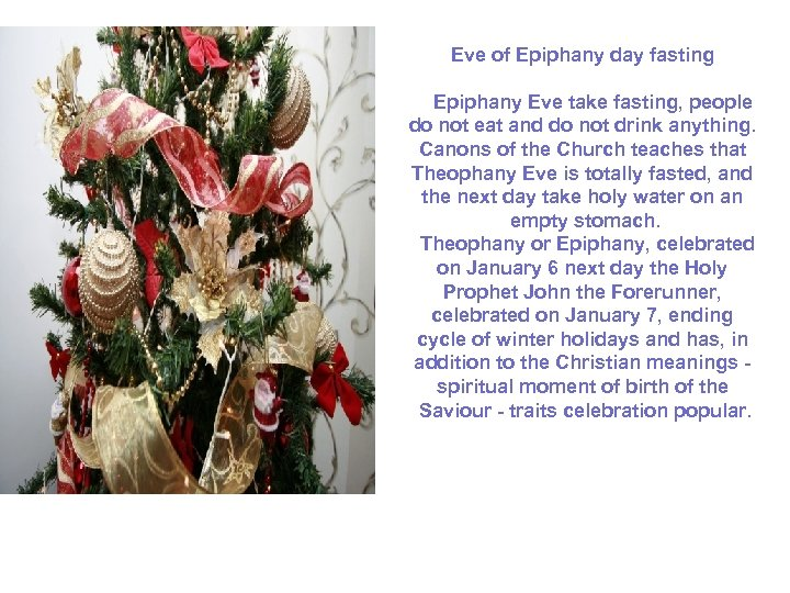 Eve of Epiphany day fasting Epiphany Eve take fasting, people do not eat and