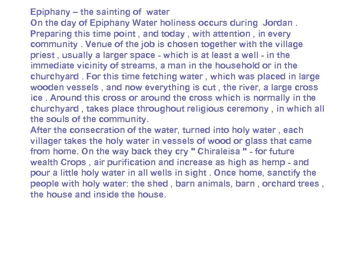 Epiphany – the sainting of water On the day of Epiphany Water holiness occurs