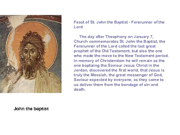 Feast of St. John the Baptist - Forerunner of the Lord The day after