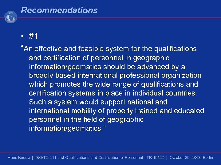 """Recommendations • #1 """"An effective and feasible system for the qualifications and certification of"""