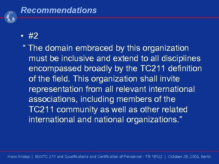 """Recommendations • #2 """" The domain embraced by this organization must be inclusive and"""