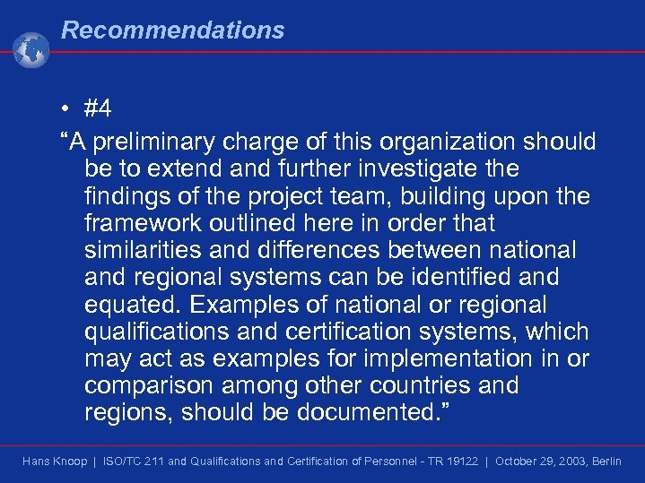 """Recommendations • #4 """"A preliminary charge of this organization should be to extend and"""
