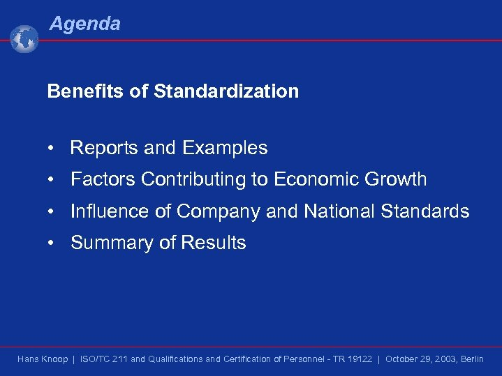 Agenda Benefits of Standardization • Reports and Examples • Factors Contributing to Economic Growth