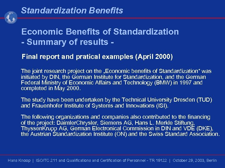 Standardization Benefits Economic Benefits of Standardization - Summary of results Final report and pratical