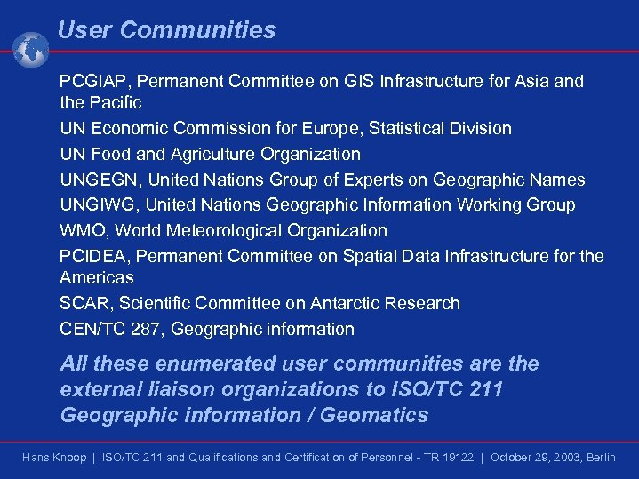 User Communities PCGIAP, Permanent Committee on GIS Infrastructure for Asia and the Pacific UN