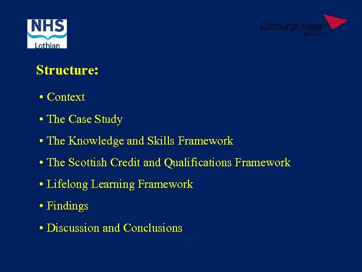 Structure: • Context • The Case Study • The Knowledge and Skills Framework •