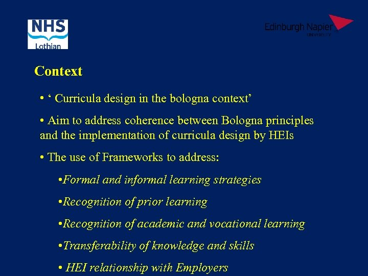 Context • ' Curricula design in the bologna context' • Aim to address coherence