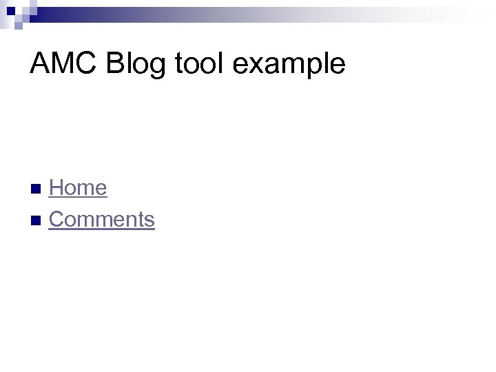 AMC Blog tool example Home n Comments n
