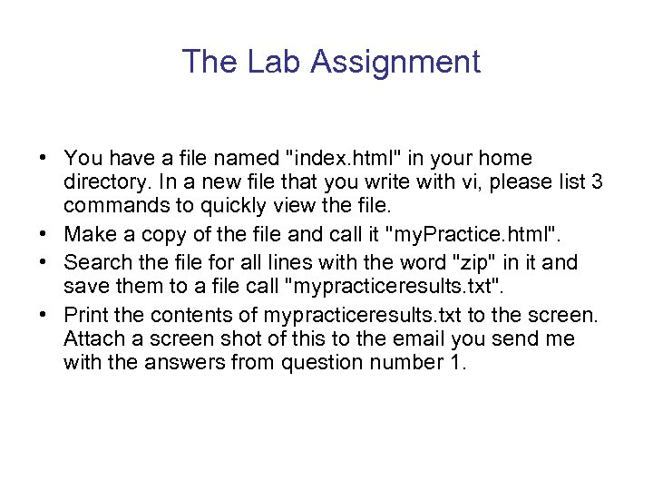 The Lab Assignment • You have a file named