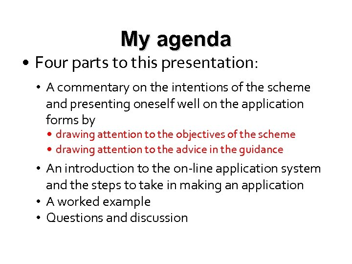 My agenda • Four parts to this presentation: • A commentary on the intentions