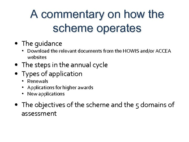 A commentary on how the scheme operates • The guidance • Download the relevant