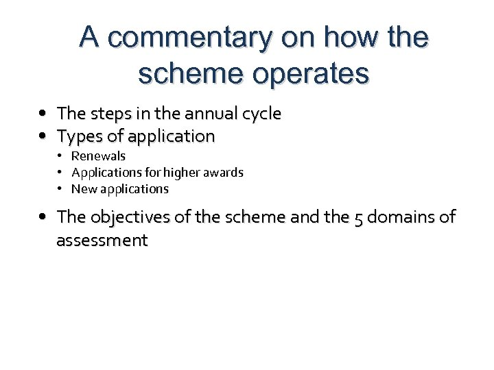 A commentary on how the scheme operates • The steps in the annual cycle