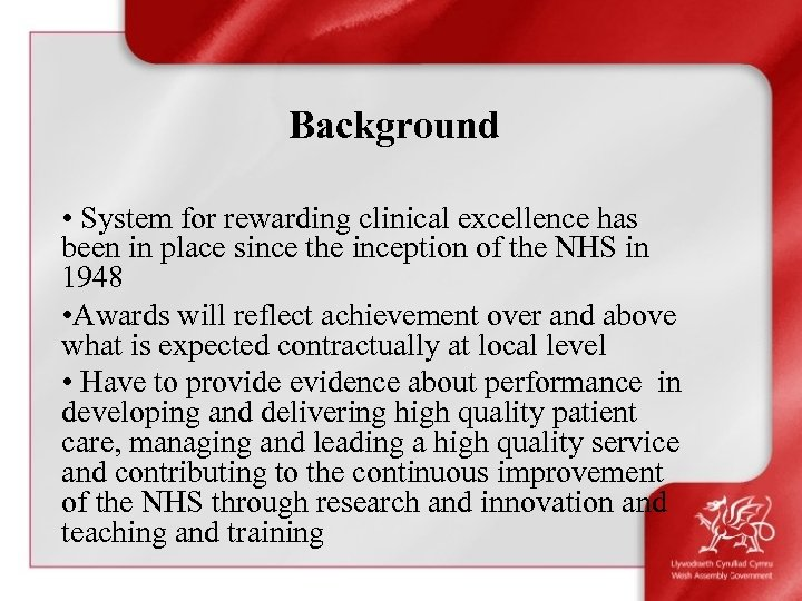 Background • System for rewarding clinical excellence has been in place since the inception