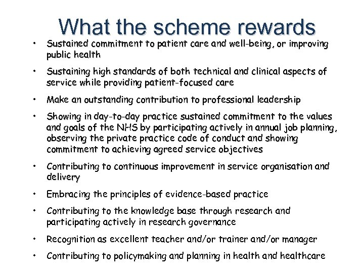 What the scheme rewards • Sustained commitment to patient care and well-being, or improving