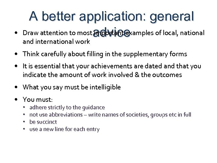 • A better application: general Draw attention to mostadvice important examples of local,