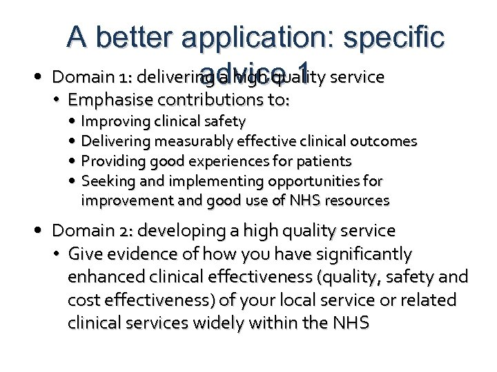 A better application: specific • Domain 1: delivering a high quality service advice 1