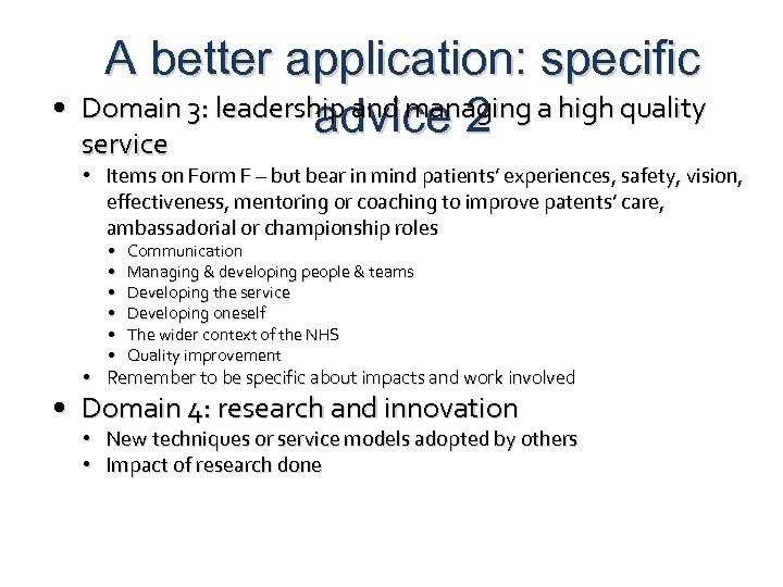 A better application: specific • Domain 3: leadership and managing a high quality advice