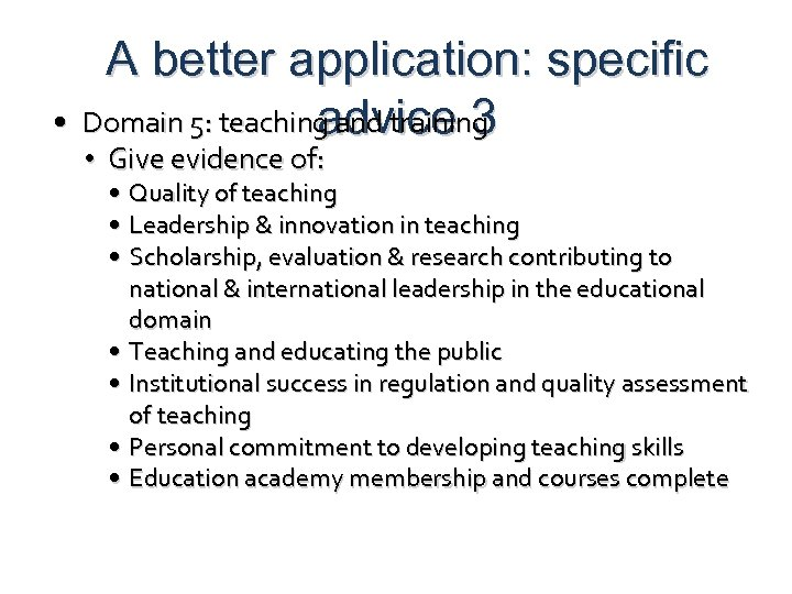 A better application: specific • Domain 5: teaching and training advice 3 • Give