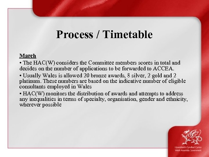 Process / Timetable March • The HAC(W) considers the Committee members scores in total