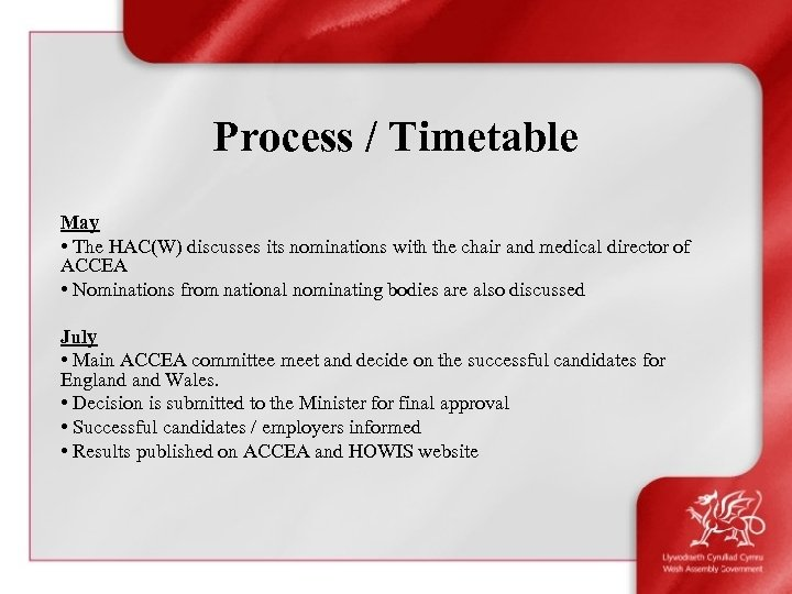 Process / Timetable May • The HAC(W) discusses its nominations with the chair and