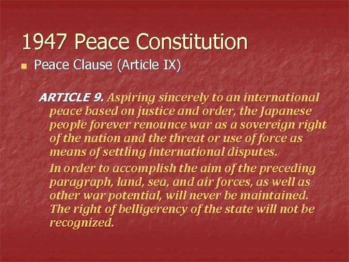 1947 Peace Constitution n Peace Clause (Article IX) ARTICLE 9. Aspiring sincerely to an