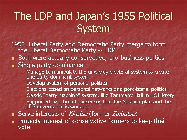 The LDP and Japan's 1955 Political System 1955: Liberal Party and Democratic Party merge