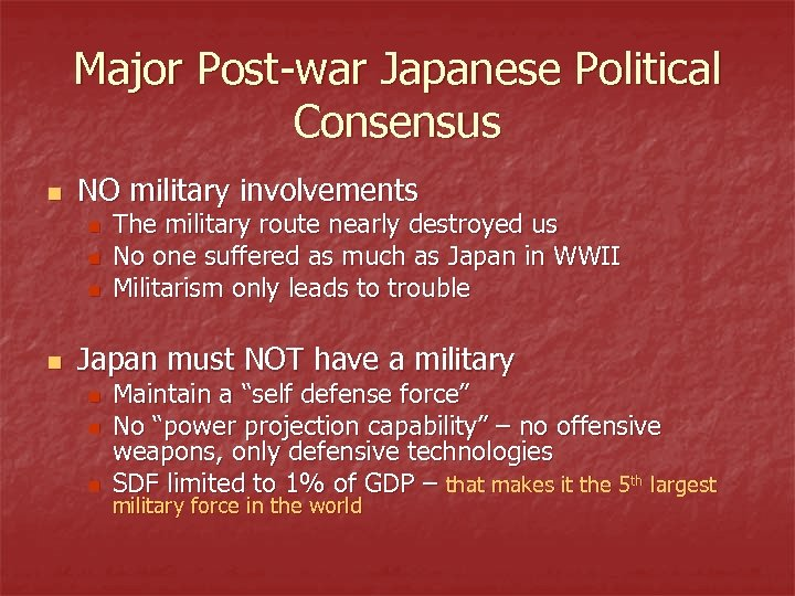 Major Post-war Japanese Political Consensus n NO military involvements n n The military route